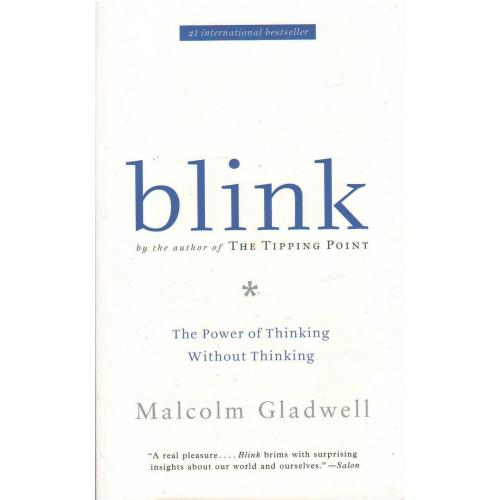 acad3ae9c1c1 Blink : The Power of Thinking Without Thinking By Malcolm Gladwell  (Paperback) / TradePongo