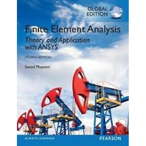 Finite Element Analysis: Theory and Application with ANSYS 4E by Saeed Moaveni
