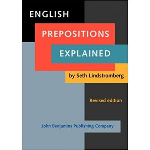 English Prepositions Explained: Revised edition - by Lindstromberg